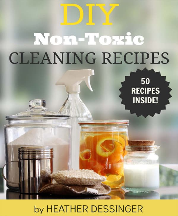 DIY Non-Toxic Cleaning Recipes by Heather Dessinger